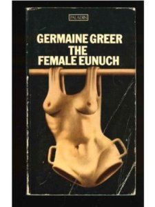 the-female-eunuch-germaine-greer-feminism-books-270611-large_new
